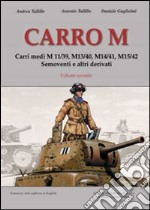 Carro M. Carri medi M 11-39, M 13-40, M 14-41, M 15-42, semoventi e altri derivati. Ediz. illustrata. Vol. 2