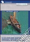 Le cannoniere del Garda. La vera storia delle «scialupe cannoniere» (1859-1881) e il ritrovamento del relitto della «Sesia» libro