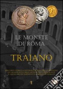 Le monete di Roma. Traiano libro di Leoni Daniele