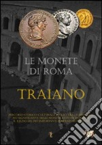 Le monete di Roma. Traiano libro di Leoni Daniele