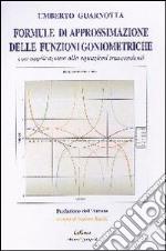 Formule di approssimazione delle funzioni goniometriche con applicazione alle equazioni trascendenti