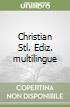 Christian Stl. Ediz. multilingue