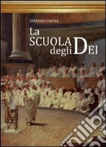La scuola degli dei libro di D'Anna Stefano