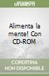 Alimenta la mente! Con CD-ROM