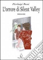 L'orrore di Silent Valley
