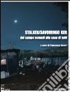 Stalker/Savorengo Ker. Dal campo nomadi alla casa di tutti