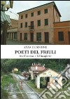 Poeti del Friuli tra Casarza e Chiusaforte libro
