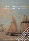 Storia della navigazione a vapore e dei servizi postali sul Mediterraneo 1840-1850 libro