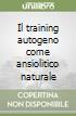 Il training autogeno come ansiolitico naturale