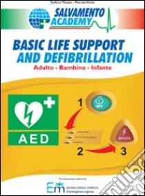 Basic life support and defibrillation. Primo soccorso adulto, bambino, infante libro di Vitolo Patrizia - Ristori Riccardo - Mazzei Stefano