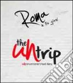 The UNtrip. Roma in tre giorni. UNconventional travel diary. Ediz. multilingue libro