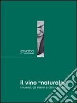 Il vino «naturale». I numeri, gli intenti e altri racconti