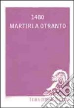 1480. Martiri a Otranto