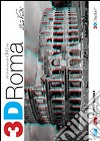 3D Roma. The book you can dive into. Con Gadget