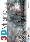 3D Milano. The book you can dive into. Con gadget