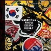 Greetings from South Korea. Contemporary artists from South Korea. Ediz. multilingue