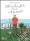 Orticoltura (eroica) urbana libro