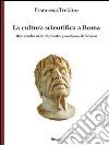 La cultura scientifica a Roma. Uno studio sulle naturales quaestiones di Seneca libro