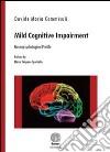 Mild cognitive impairment. Neuropsychological profile libro