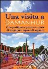 Una visita Damanhur. Vita quotidiana, pensiero, storia di un popolo capace di sognare libro