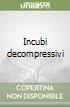 Incubi decompressivi