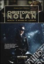 Christopher Nolan. Realtà e sogno al lavoro libro