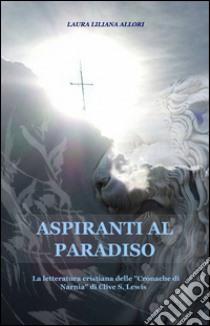 Aspiranti al paradiso libro di Allori Laura L.