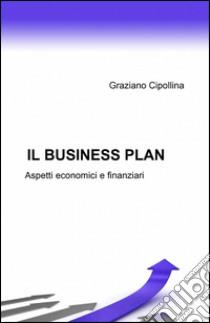 Il business plan libro di Cipollina Graziano