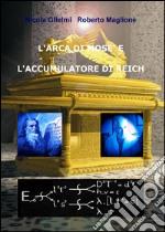 L'arca di Mosè e l'accumulatore di Reich libro