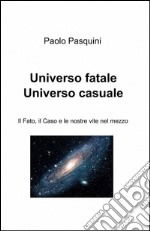 Universo fatale universo casuale libro