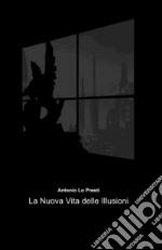La nuova vita delle illusioni libro