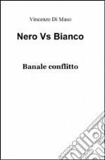 Nero vs bianco libro