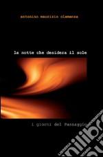 La notte che desidera il sole libro