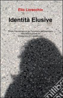 Identità elusive libro di Lorecchio Elio