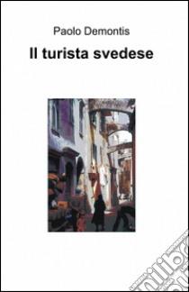 Il turista svedese libro di Demontis Paolo