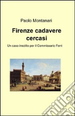 Firenze cadavere cercasi libro