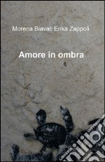 Amore in ombra libro