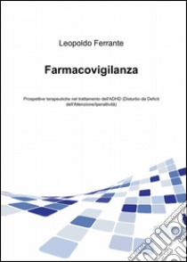 Farmacovigilanza libro di Ferrante Leopoldo