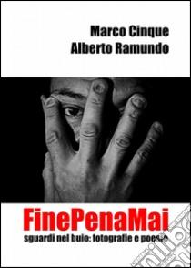 Finepenamai libro di Cinque Marco - Ramundo Alberto