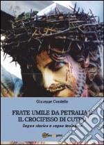 Frate Umile da Petralia e il crocifisso di Cutro libro