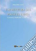 L'avventura sul pianeta Terra libro