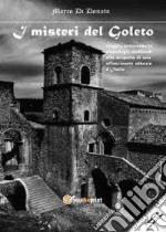 I misteri del Goleto. Viaggio attraverso le simbologie medievali alla scoperta di una affascinante abbazia d'Italia libro
