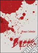 Blood. Ediz. italiana libro