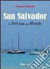 San Salvador. La porta del nuovo mondo libro di Pergola Francesco