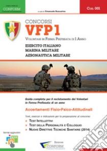 Concorsi VFP1. Volontari in ferma prefissata di un anno. Esercito Italiano, Marina Militare e Aeronautica Militare libro di Buscarino Emanuele