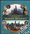 Harry Potter: maghi, streghe e luoghi d'interesse. Ediz. illustrata libro