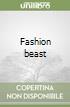 Fashion beast libro