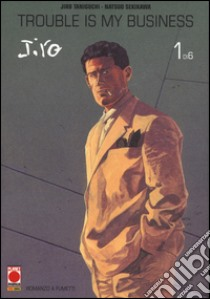 Trouble is my business. Jiro Taniguchi collection maxi (1) libro di Taniguchi Jiro - Sekikawa Natsuo