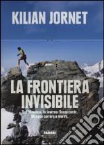 La frontiera invisibile libro