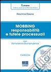 Mobbing responsabilità e tutele processuali. Con CD-ROM libro